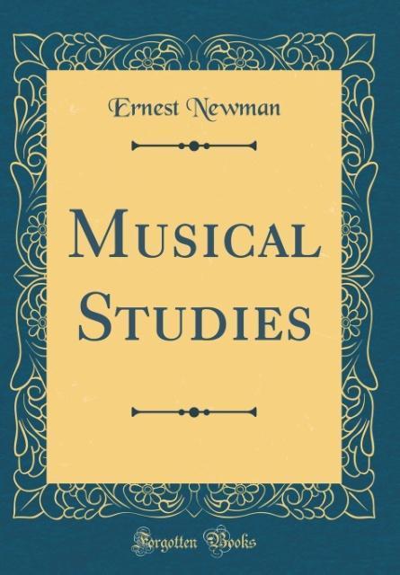 Musical Studies (Classic Reprint) als Buch von ...