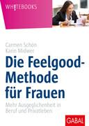Die Feelgood-Methode für Frauen