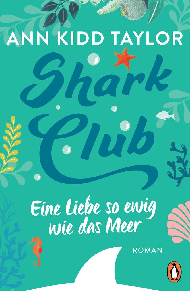 Shark Club - Eine Liebe so ewig wie das Meer als eBook