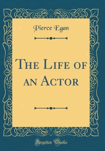 The Life of an Actor (Classic Reprint) als Buch...