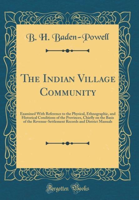 The Indian Village Community als Buch von B. H....