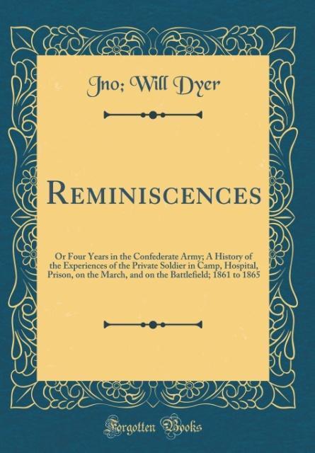 Reminiscences als Buch von Jno Will Dyer