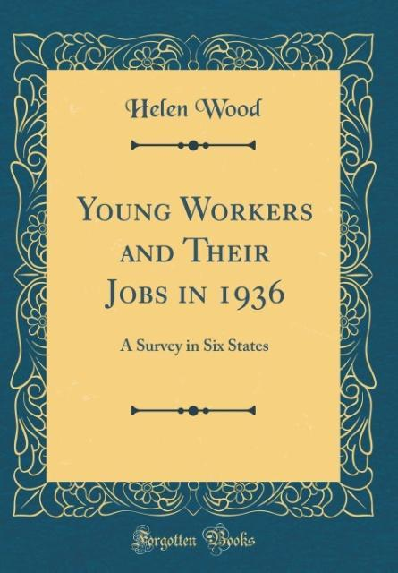 Young Workers and Their Jobs in 1936 als Buch v...
