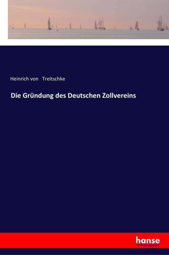 Die Gründung des Deutschen Zollvereins als Buch...