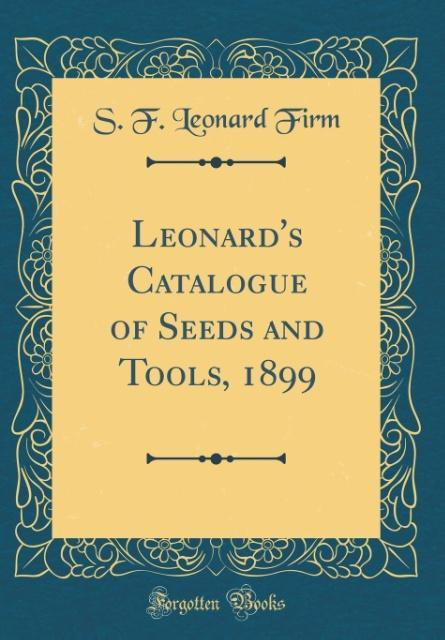 Leonard´s Catalogue of Seeds and Tools, 1899 (C...