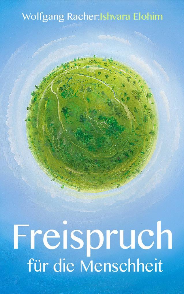 Freispruch für die Menschheit als eBook Download von Wolfgang Racher - Wolfgang Racher
