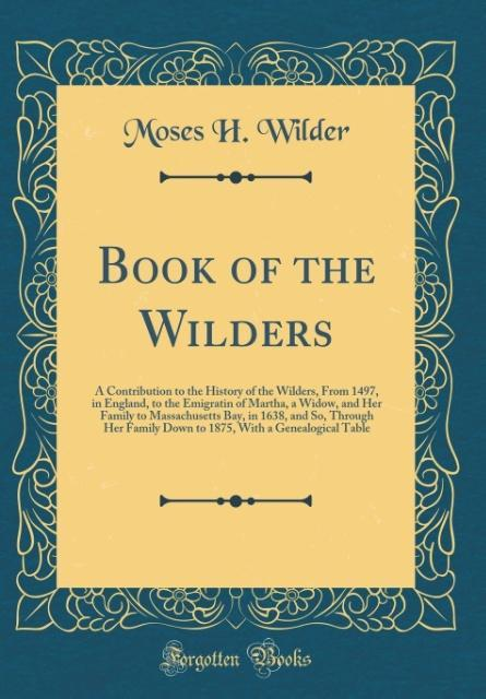 Book of the Wilders als Buch von Moses H. Wilder