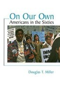 On Our Own: Americans in the Sixties