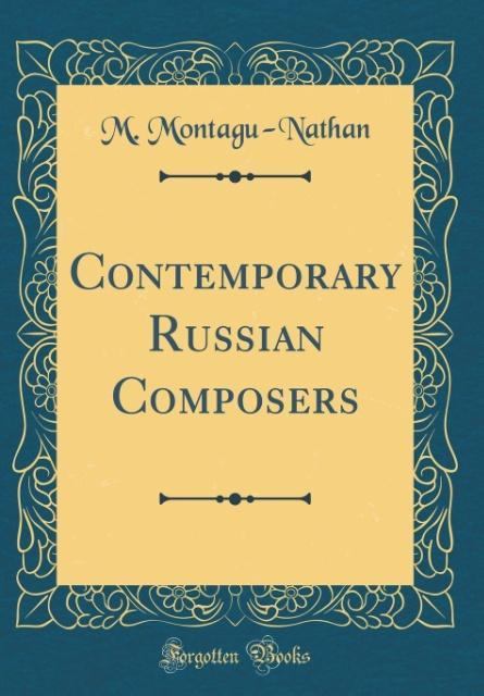 Contemporary Russian Composers (Classic Reprint...
