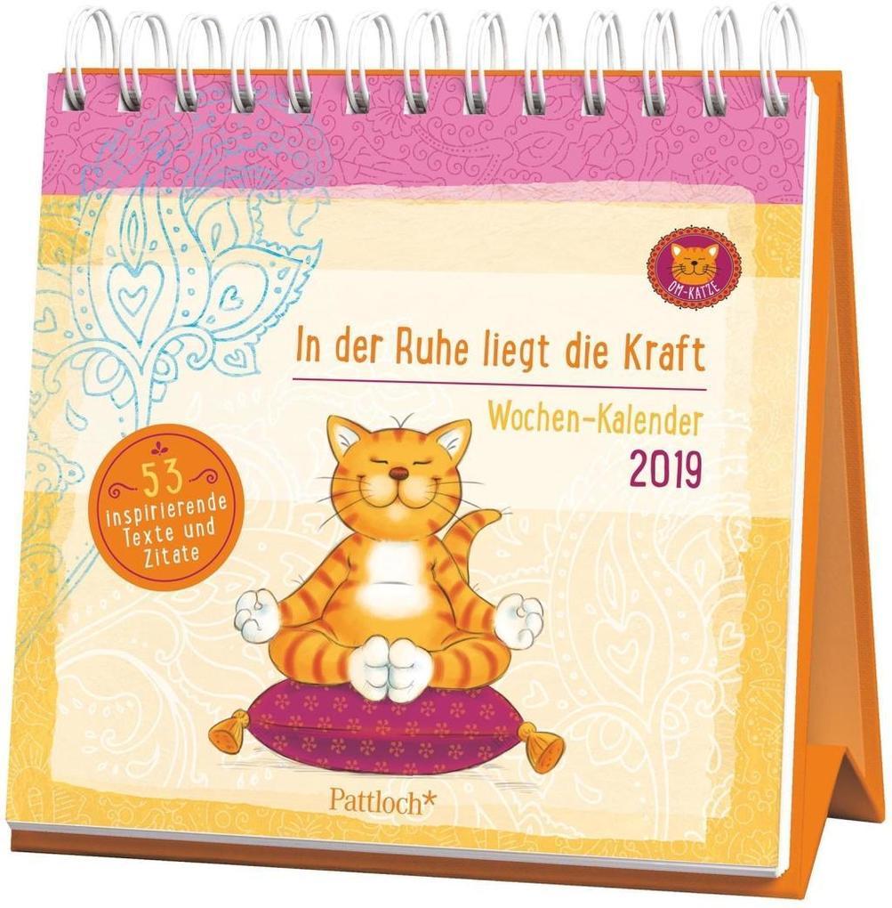 Om-Katze: In der Ruhe liegt die Kraft - Wochen-Kalender 2019 als Kalender