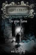 Frost & Payne - Band 10: Der graue Baron