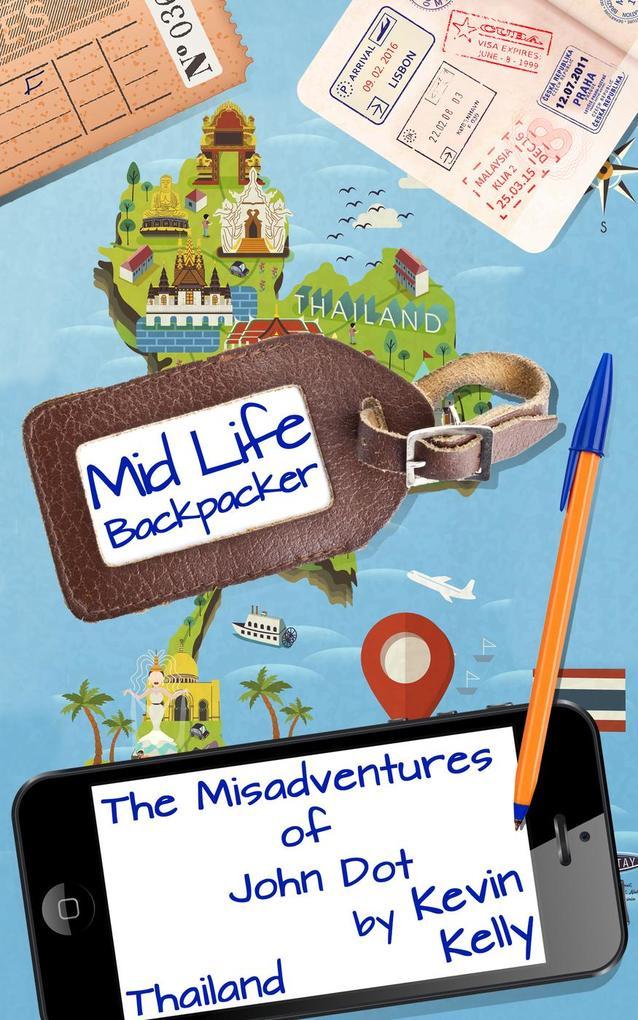 The Misadventures of John Dot: Thailand (Mid Li...
