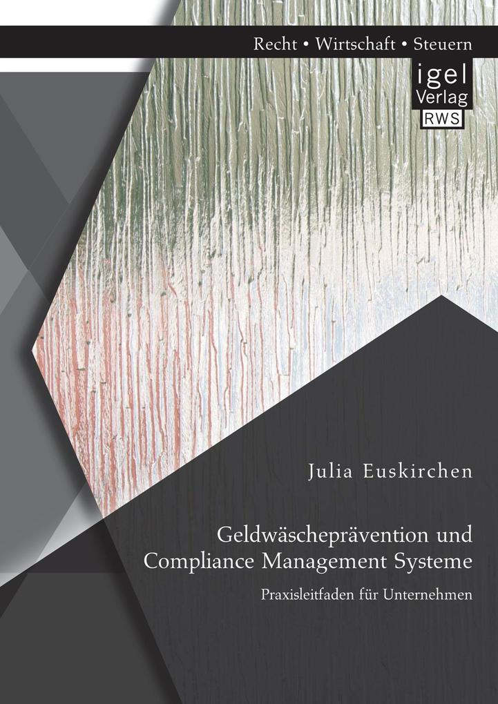 Geldwäscheprävention und Compliance Management ...