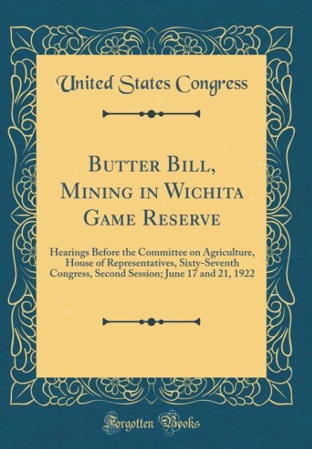 Butter Bill, Mining in Wichita Game Reserve als...