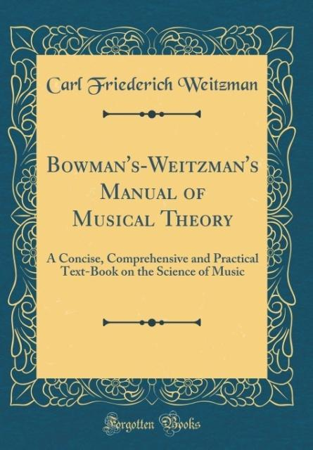 Bowman´s-Weitzman´s Manual of Musical Theory al...