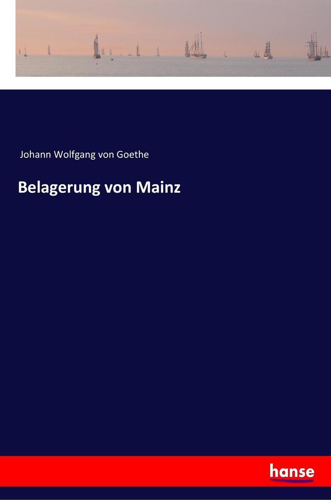 Belagerung von Mainz als Buch von Johann Wolfga...