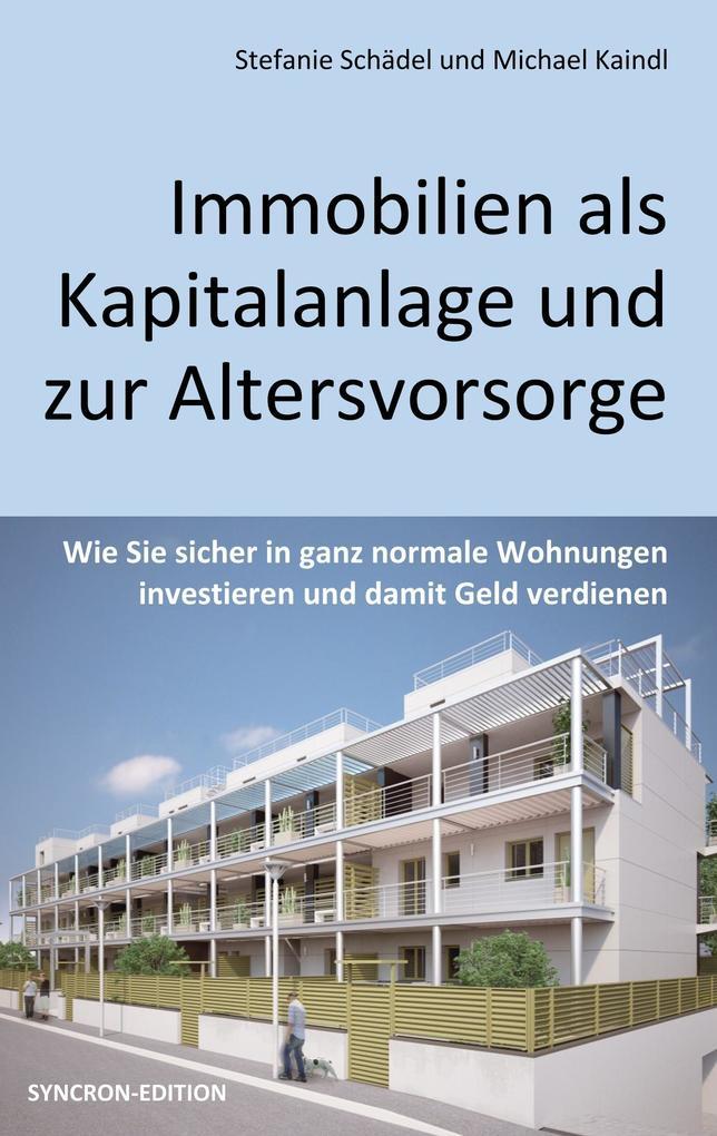 Immobilien als Kapitalanlage und zur Altersvors...
