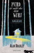 Flavia de Luce 8 - Mord ist nicht das letzte Wort