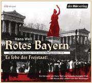 Rotes Bayern - Es lebe der Freistaat