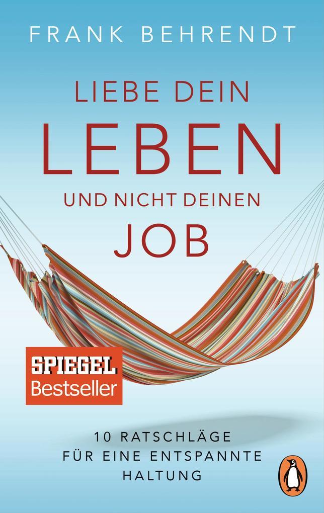 Liebe dein Leben und nicht deinen Job. als Taschenbuch