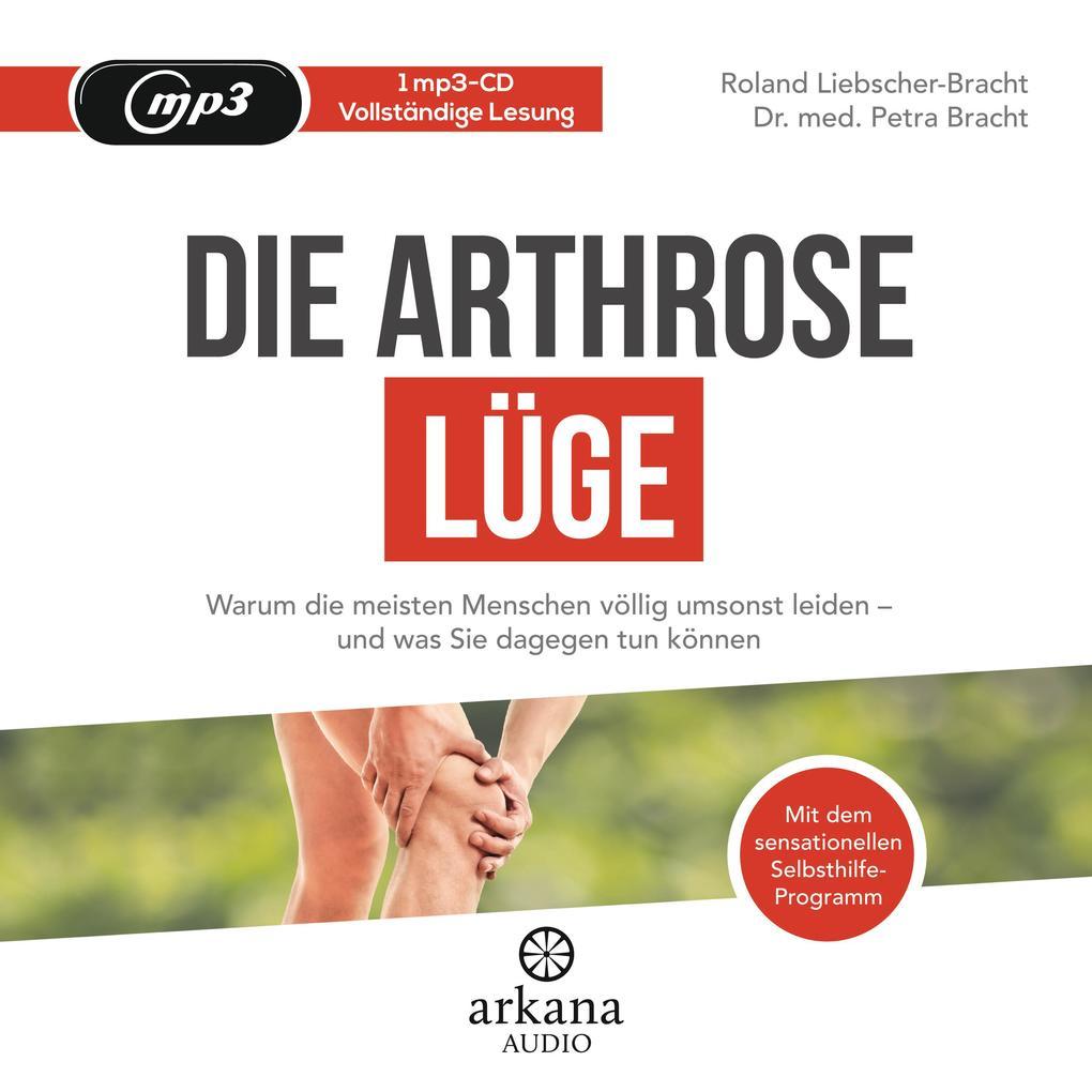 Die Arthrose-Lüge als Hörbuch