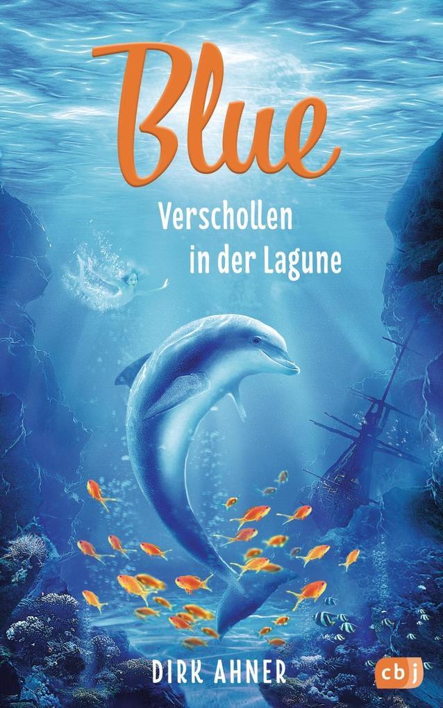Blue - Verschollen in der Lagune als Buch von D...