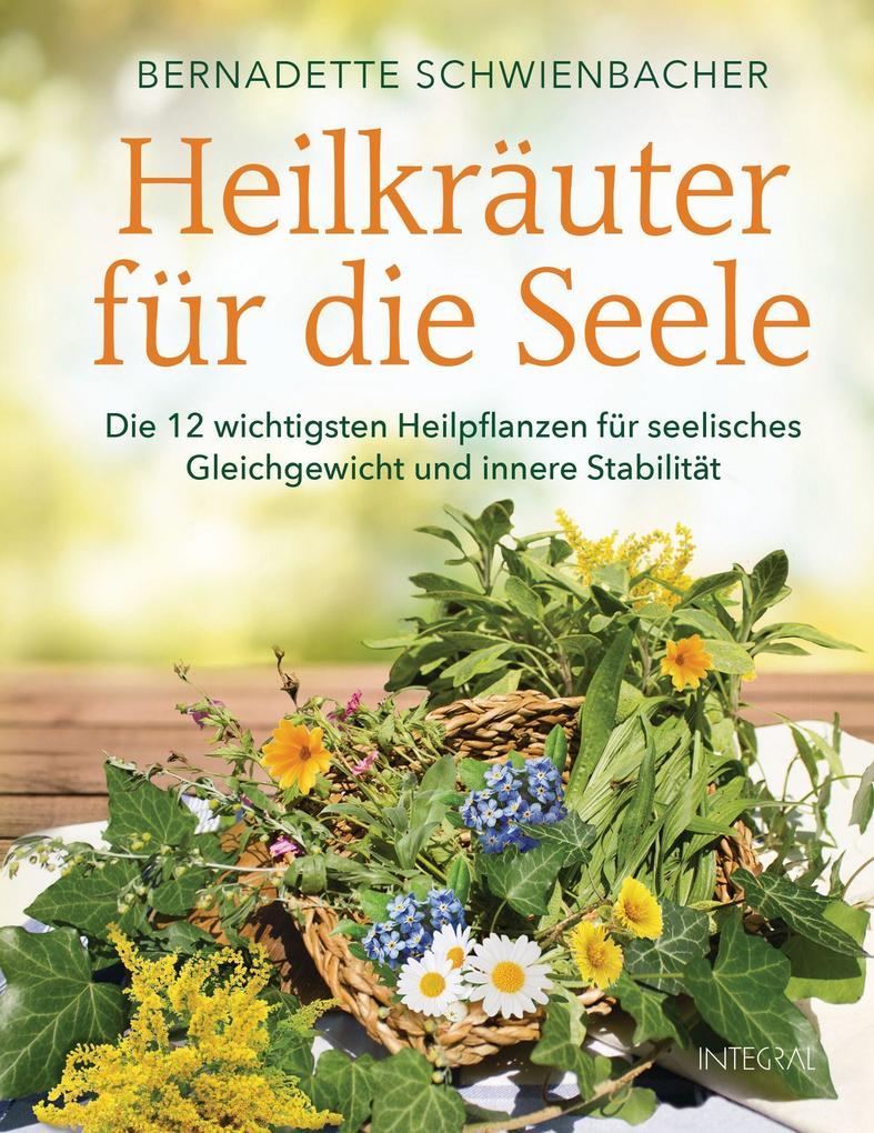 Heilkräuter für die Seele als Buch von Bernadet...