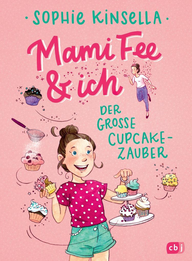 Mami Fee & ich - Der große Cupcake-Zauber als Buch
