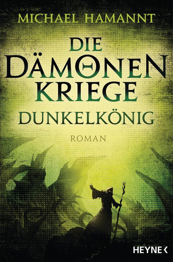 Die Dämonenkriege - Dunkelkönig als Taschenbuch