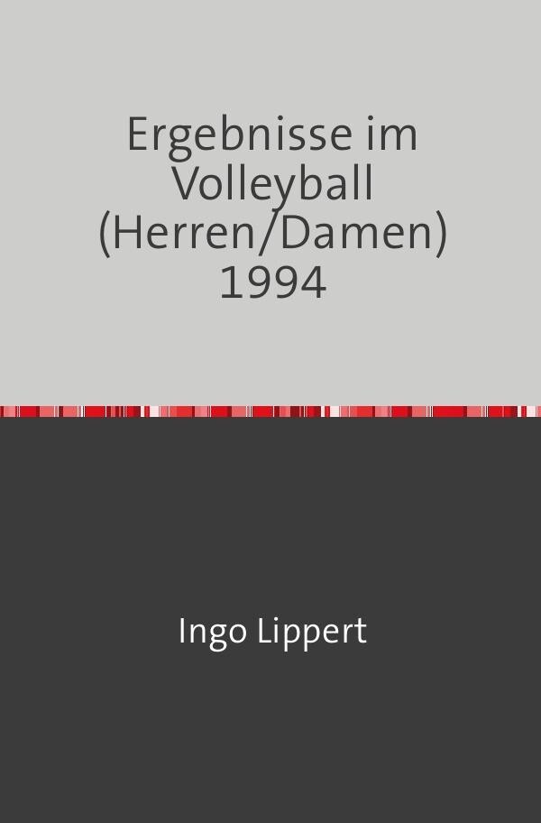 Ergebnisse im Volleyball (Herren/Damen) 1994 als Buch