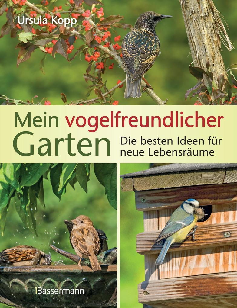Mein vogelfreundlicher Garten als Buch von Ursu...