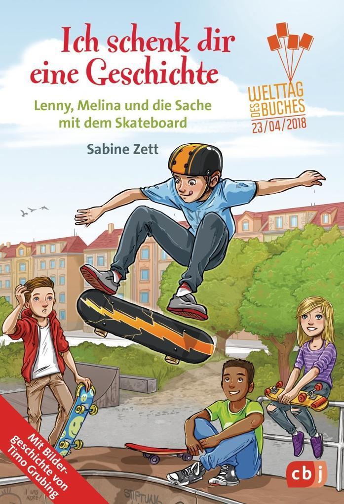 Ich schenk dir eine Geschichte 2018 - Lenny, Melina und die Sache mit dem Skateboard als Taschenbuch
