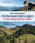 Die schönsten Hüttenwanderungen in den Bayerischen Alpen
