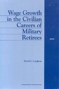 Wage Growth in the Civilian Careers of Military Retirees