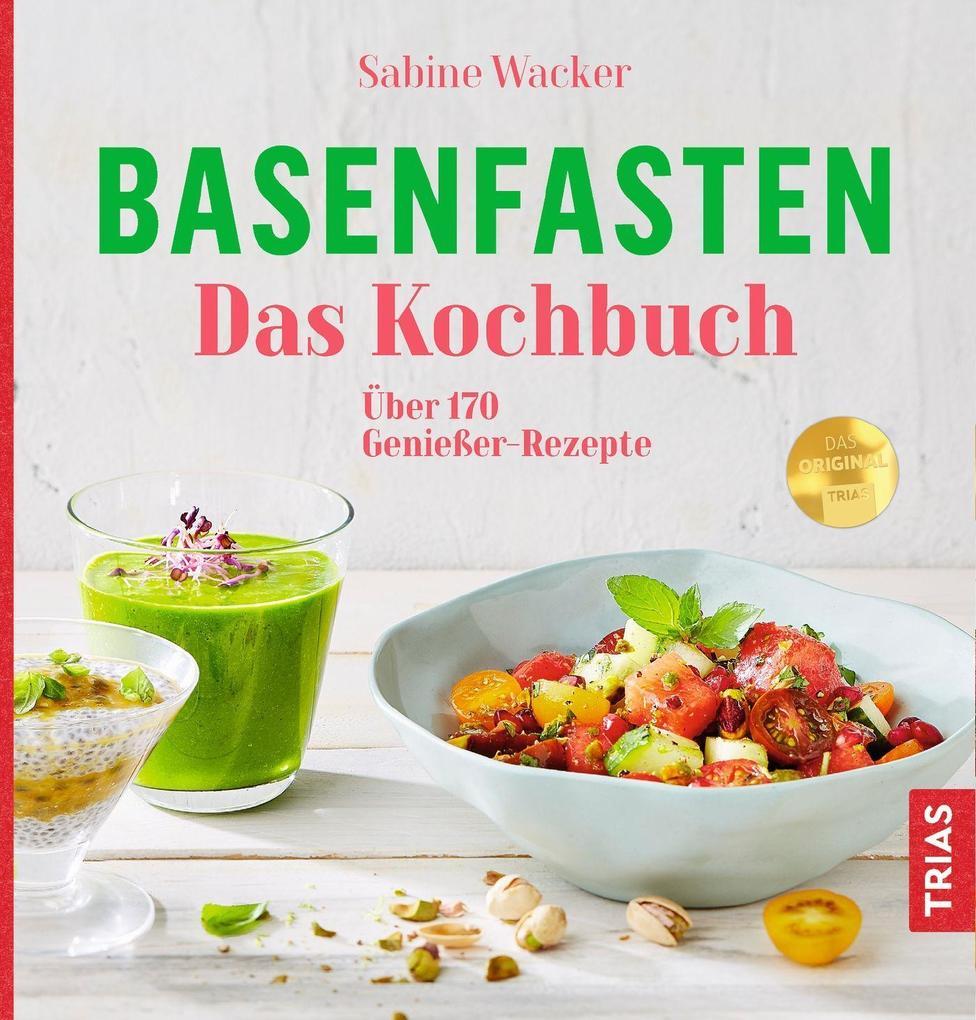 Basenfasten - Das Kochbuch als Buch von Sabine ...