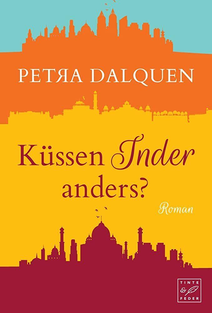 Küssen Inder anders? als Buch von Petra Dalquen