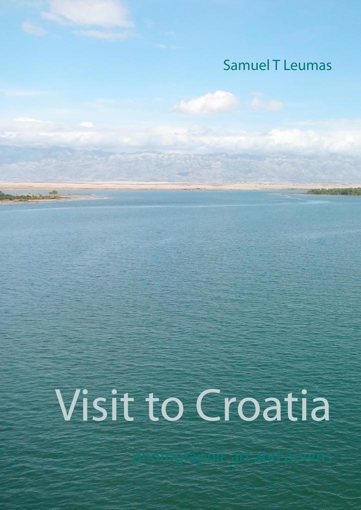 Visit to Croatia als Buch von Samuel T. Leumas