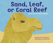 Sand, Leaf, or Coral Reef: A Book about Animal Habitats