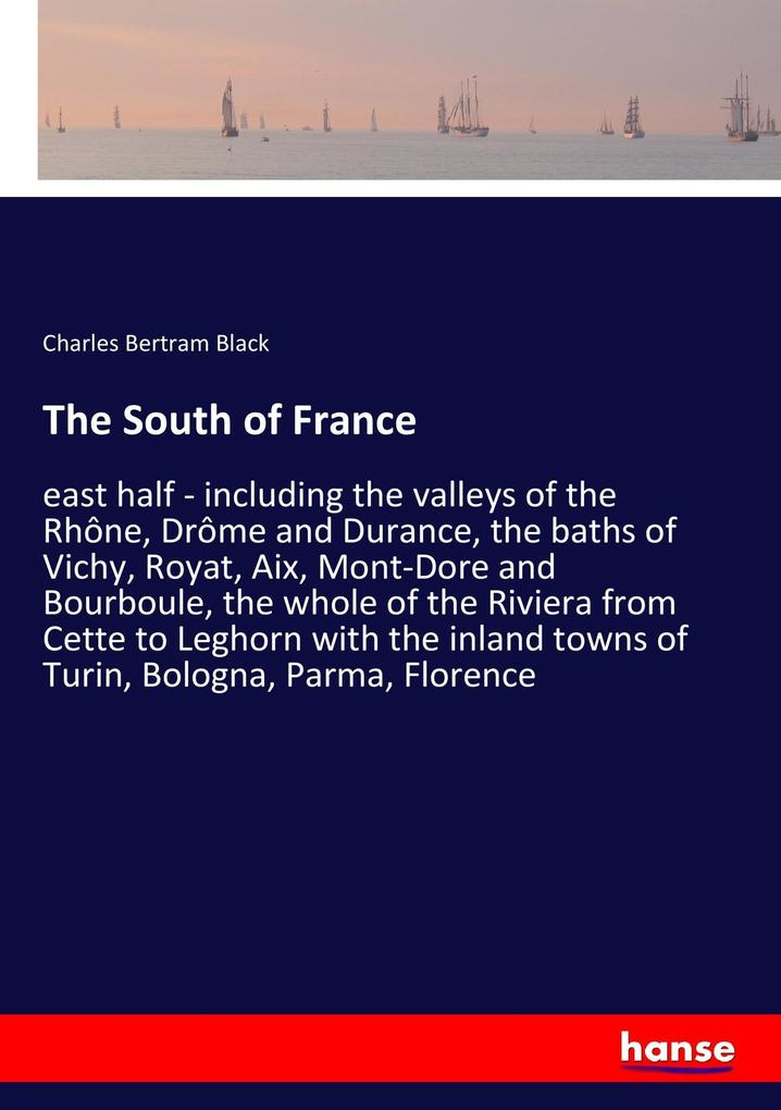 The South of France als Buch von Charles Bertra...