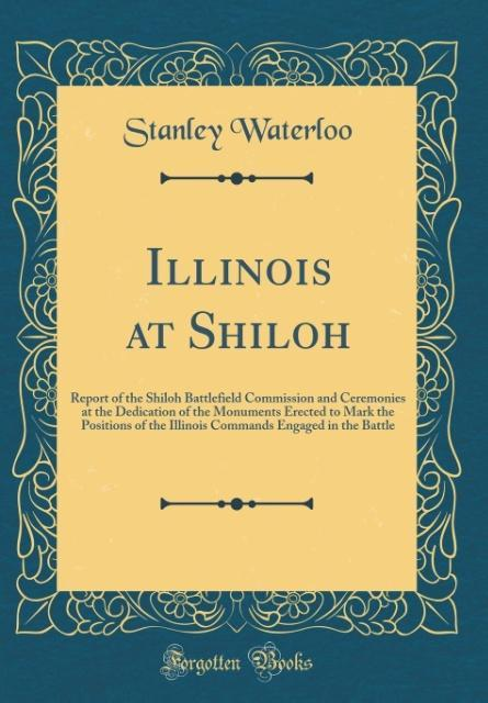 Illinois at Shiloh als Buch von Stanley Waterloo