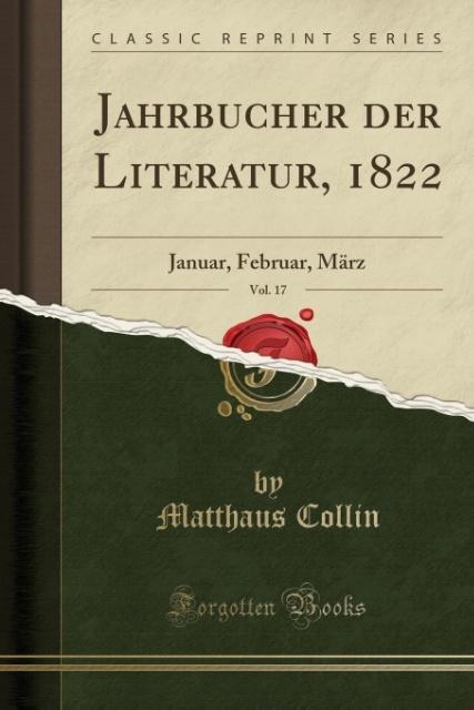Jahrbücher der Literatur, 1822, Vol. 17 als Taschenbuch von Matthaus Collin