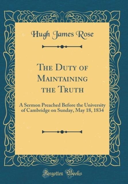 The Duty of Maintaining the Truth als Buch von ...