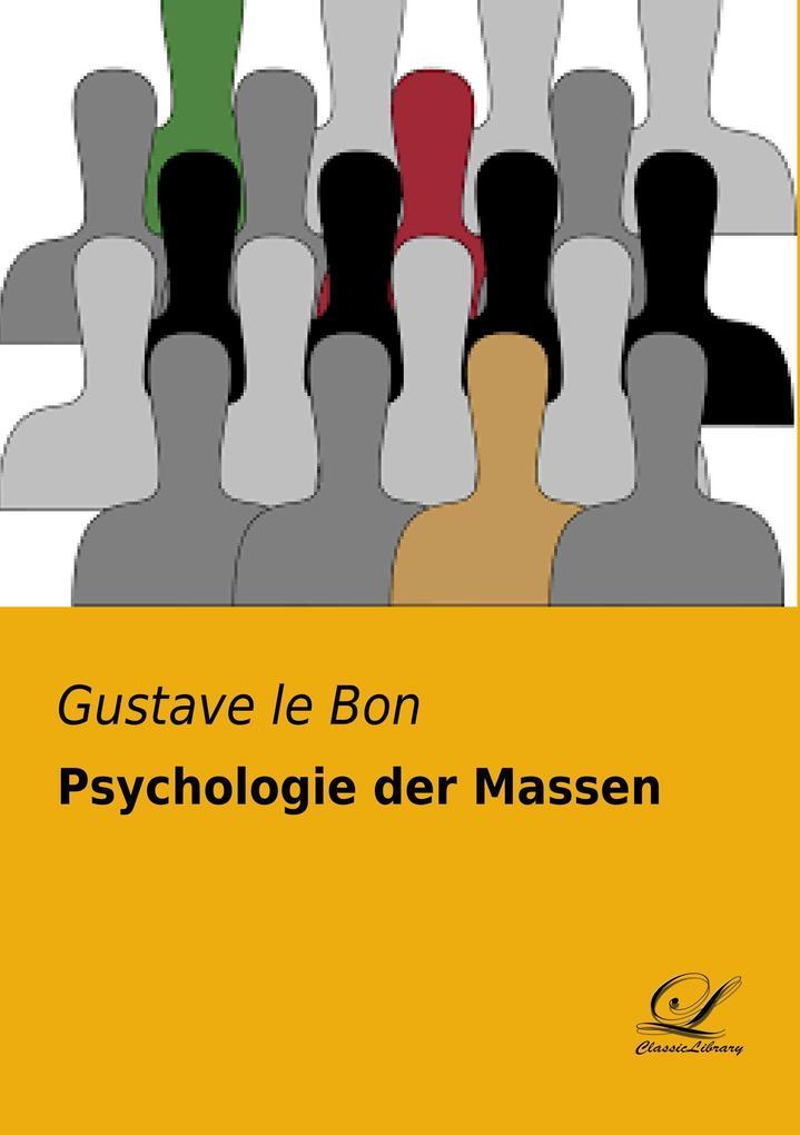 Psychologie der Massen als Buch von Gustave le Bon