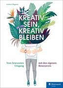 Kreativ sein, kreativ bleiben