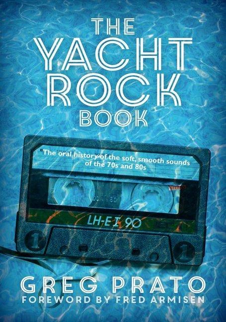 The Yacht Rock Book als Buch von Greg Prato, Fr...