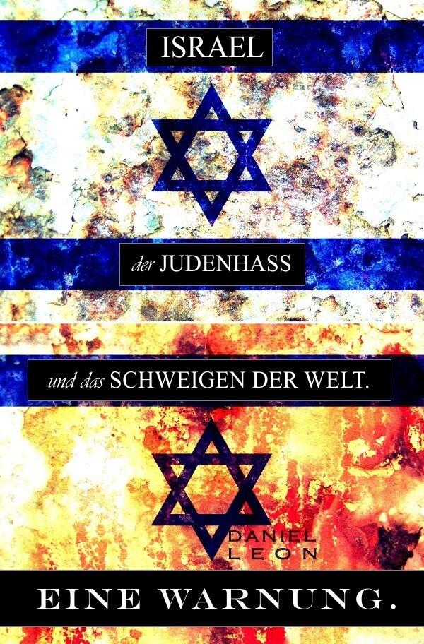 ISRAEL, der JUDENHASS und das SCHWEIGEN DER WELT. als Buch (gebunden)