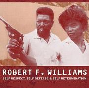 Robert F. Williams: Self Respect, Self Defense & Self Determination