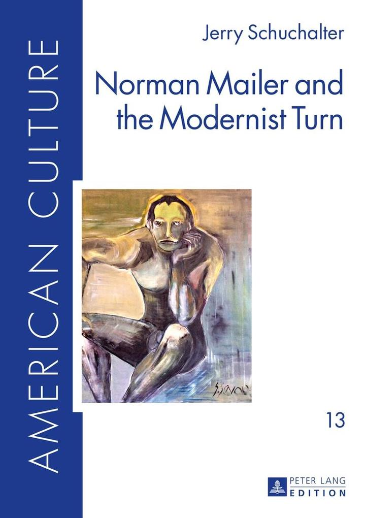 Norman Mailer and the Modernist Turn als eBook ...
