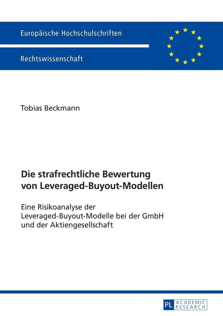 Die strafrechtliche Bewertung von Leveraged-Buy...