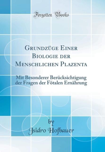Grundzüge Einer Biologie der Menschlichen Plaze...